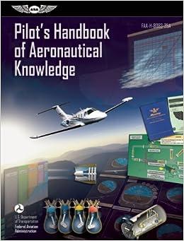 Book Pilot's Handbook of Aeronautical Knowledge eBundle: FAA-H-8083-25A (FAA Handbooks series) by Federal Aviation Administration (FAA)/Aviation Supplies & Academics (ASA) (2013-04-03)