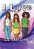 I Love Myself..., Le'Taxione, 143277543X