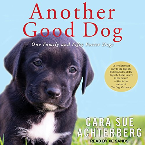 Another Good Dog: One Family and Fifty Foster Dogs by Tantor Audio
