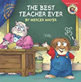 The Best Teacher Ever (New Adventures of Mercer Mayer's Little Critter)
