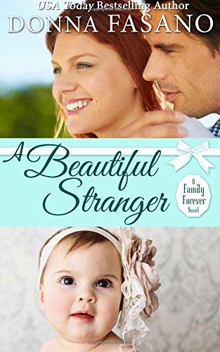 A Beautiful Stranger (A Family Forever Series, Book 1) (Volume 1) pdf epub