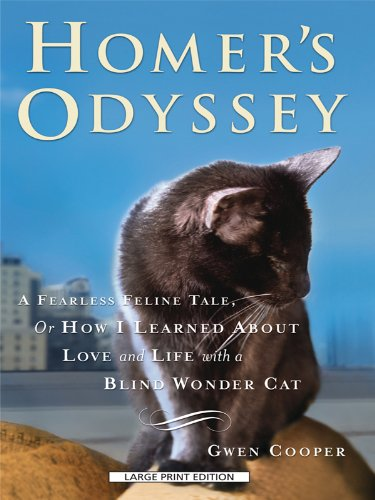 Homer's Odyssey: A Fearless Feline Tale, or How I Learned About Love and Life with a Blind Wonder Cat (Thorndike Paperback Bestsellers) by Brand: Large Print Press