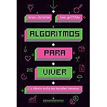 Algoritmos para viver: A ciência exata das decisões humanas