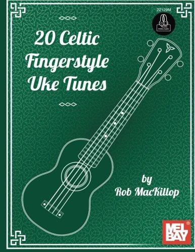 Read Online 20 Celtic Fingerstyle Uke Tunes ebook