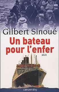 Un bateau pour l'enfer, Sinoué, Gilbert