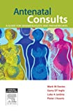 Antenatal Consults: a Guide for Neonatologists and Paediatricians, Davies, Mark and Inglis, Garry, 0729541088