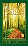 The Path to Wealth, T. Linscott, 145631887X