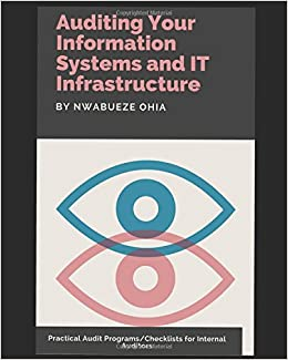 Auditing Your Information Systems and IT Infrastructure: Practical