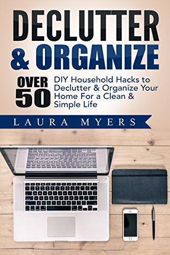 declutter organize over 50 diy household hacks to declutter