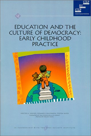 Education and the Culture of Democracy : Early Childhood Practice (Step by Step Ser)