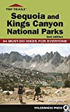 Search : Top Trails: Sequoia and Kings Canyon National Parks: 64 Must-Do Hikes for Everyone