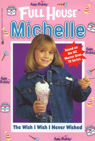 The Wish I Wish I Never Wished (Full House: Michelle)