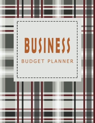 Business Budget Planner Ver. 1: Monthly and Weekly Expense Tracker Bill Organizer Notebook Small Business Bookkeeping Money Personal Finance Journal ... Budget Planner Organizer) (Volume 1) Business Expense Organizer