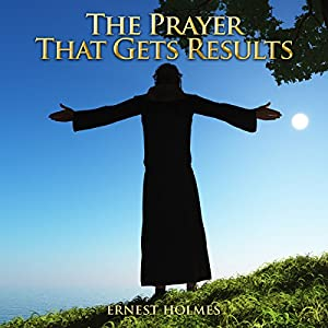 The Prayer That Gets Results Audiobook