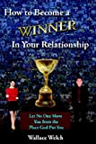 How to Become a Winner in Your Relationship, Wallace Welch, 1425925200