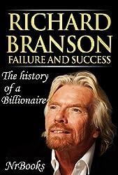 Richard Branson Failure and Success : The history of a Billionaire (English Edition)