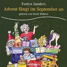 Advent fängt im September an Hörbuch von Evelyn Sanders Gesprochen von: Doris Wolters