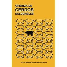 Crianza de Cerdos Saludables: (Raising Healthy Pigs, Spanish Translation)