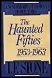 The Haunted Fifties: 1953-1963 (Nonconformist History of Our Times)