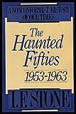 The Haunted Fifties, I. F. Stone, 0316817481