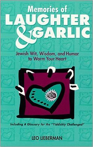 Lataa kirja pdf ilmaiseksi Memories of Laughter & Garlic: Jewish Wit, Wisdom, & Humor to Warm Your Heart PDF by Leo Lieberman