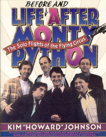 Life Before and After Monty Python: The Solo Flights of the Flying Circus