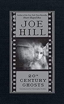 20th Century Ghosts by [Hill, Joe]