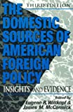 The Domestic Sources of American Foreign Policy, , 084768749X