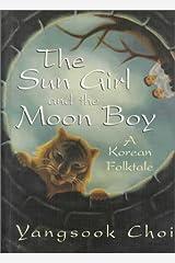 The Sun Girl and the Moon Boy: A Korean Folktale Hardcover