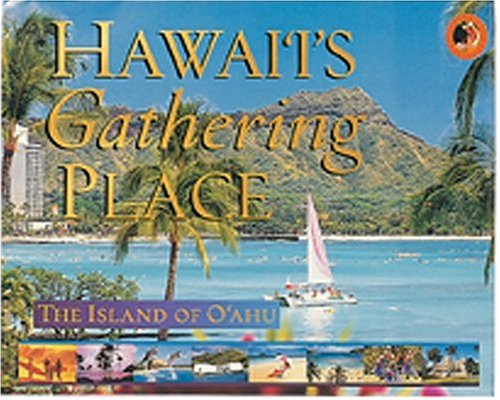 (Hawaii's Gathering Place: The Island of Oahu)