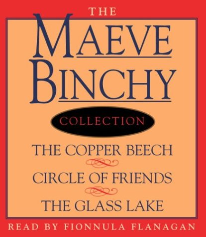 Maeve Binchy Value Collection: The Copper Beech, Circle of Friends, The Glass Lake by Brand: Random House Audio