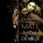 Claiming Their Royal Mate: Part Four | Andie Devaux