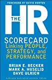 img - for The HR Scorecard: Linking People, Strategy, and Performance book / textbook / text book