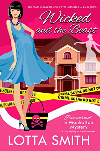 Wicked and the Beast (Paranormal in Manhattan Mystery: A Cozy Mystery on Kindle Unlimited Book 15) by [Smith, Lotta]