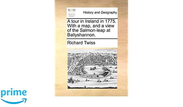 A tour in Ireland in 1775. With a map, and a view of the ... Map Of Leap Ireland on