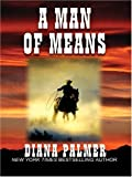 A Man of Means, Diana Palmer, 0786266090