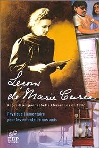 Leçons de Marie Curie : Physique élémentaire pour les enfants de nos amis par Marie Curie