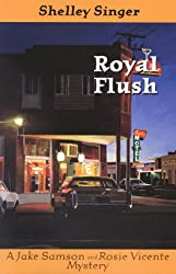 Royal Flush: A Jake Samson and Rosie Vicente Mystery