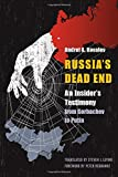 img - for Russia's Dead End: An Insider's Testimony from Gorbachev to Putin book / textbook / text book