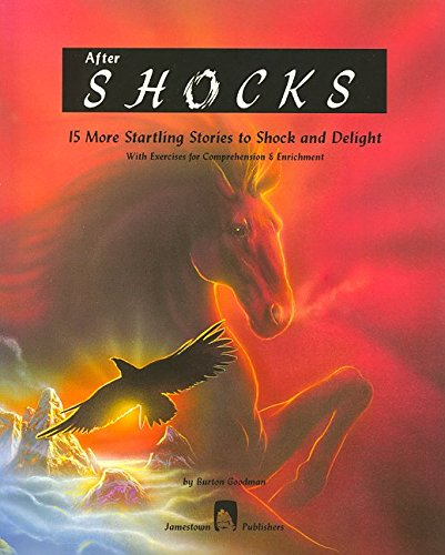 After Shocks: 15 More Startling Stories to Shock and Delight with Exercises for Comprehension & Enrichment (Goodman's Five-Star Stories, Level E)