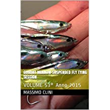 Gummy Minnow Suspended Fly Tying Session: VOLUME 53° Anno 2015 (Italian Edition)