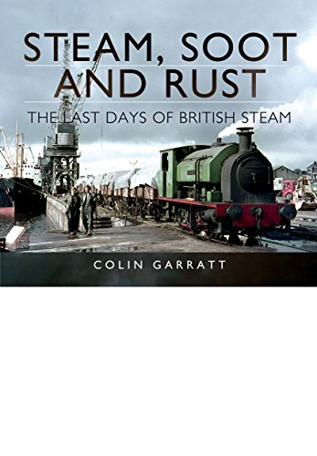 - Steam, Soot and Rust: The Last Days of British Steam