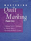 Mastering Quilt Marking: Marking Tools and Techniques - Choosing Stencils - Matching Borders and Corners