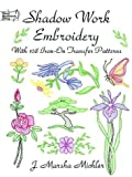 Shadow Work Embroidery, J. Marsha Michler, 0486402894