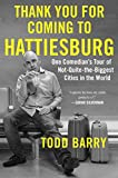 img - for Thank You for Coming to Hattiesburg: One Comedian's Tour of Not-Quite-the-Biggest Cities in the World book / textbook / text book