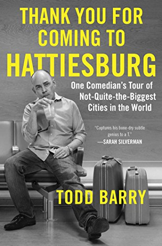 Thank You for Coming to Hattiesburg: One Comedian's Tour of Not-Quite-the-Biggest Cities in the - Mall New In Jersey City Atlantic