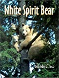 White Spirit Bear, Tess Tessier, 0888394624