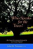 Who Speaks for the Trees?, John M. Tettemer, 0967887631