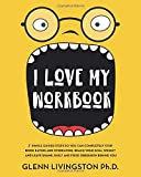 I Love My Workbook: 7 Simple Guided Steps So You Can Completely Stop Binge Eating and Overeating, Reach Your Goal Weight…