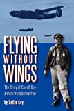 Flying Without Wings, Sallie Guy, 1598584960